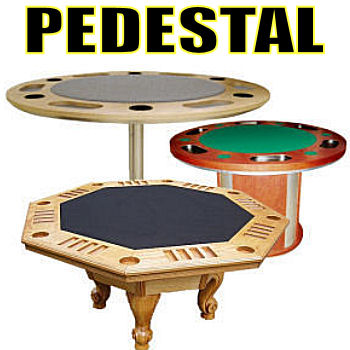 Pedastal Poker Tables